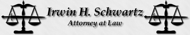 Irwin H. Schwartz: Attorney at Law